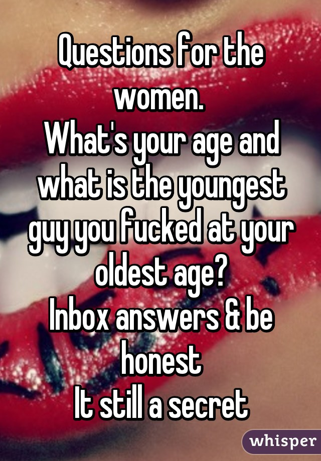 What is your youngest fuck